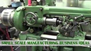 25 ideas de negocios de fabricación a pequeña escala en la India