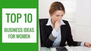 Las 10 mejores ideas de negocios para mujeres empresarias