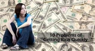 10 grandes problemas de hacerse rico rápidament