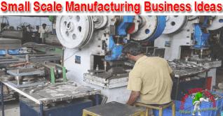 25 ideas rentables de negocios de fabricación a pequeña escala en la India
