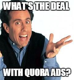 ¿Cuál es el trato con quora ads?