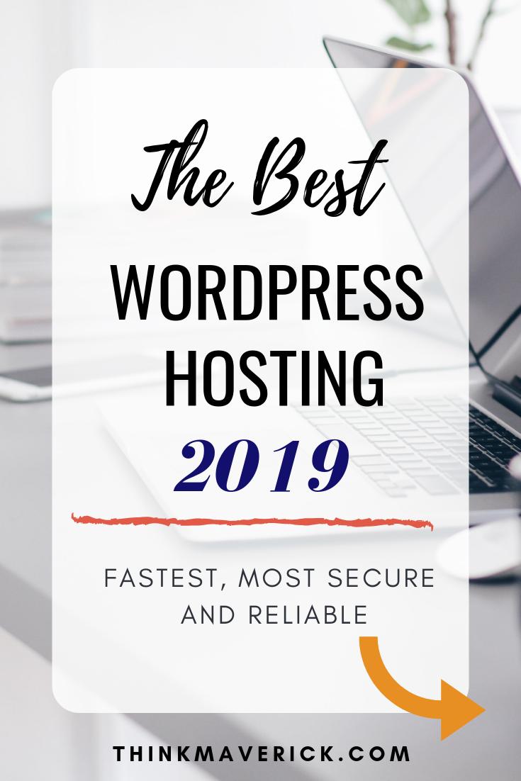 El mejor alojamiento de WordPress de 2019: más rápido, más seguro y confiable. thinkmaverick