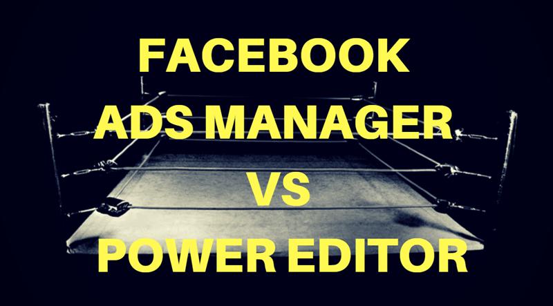 Facebook Ads Manager vs Power Editor, que es mejor