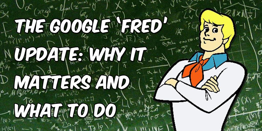 Google Fred Update por qué es importante y qué hacer