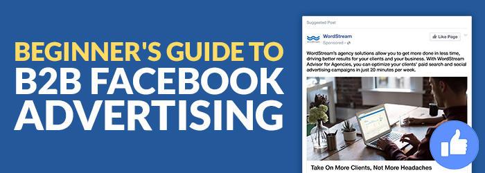guía para principiantes a la publicidad de b2b en facebook