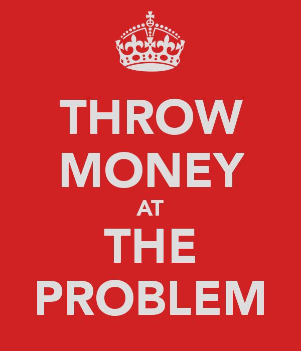 tirar dinero al problema