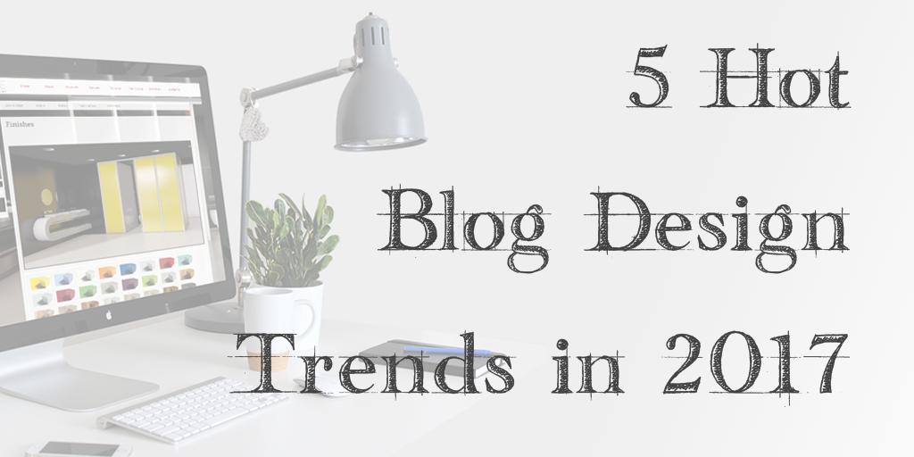 Tendencias de diseño de blogs 2017