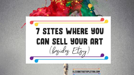 7 sitios donde puedes vender tu arte además de Etsy