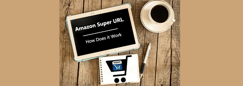 Amazon Super URL 101: ¿Debería usarlo para optimizar mi listado?