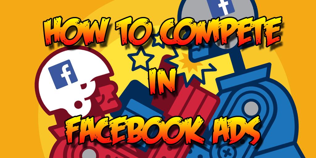 Cómo competir en anuncios de Facebook