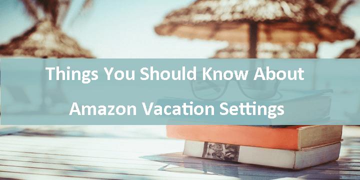 Cosas que debe saber sobre la configuración de vacaciones en Amazon