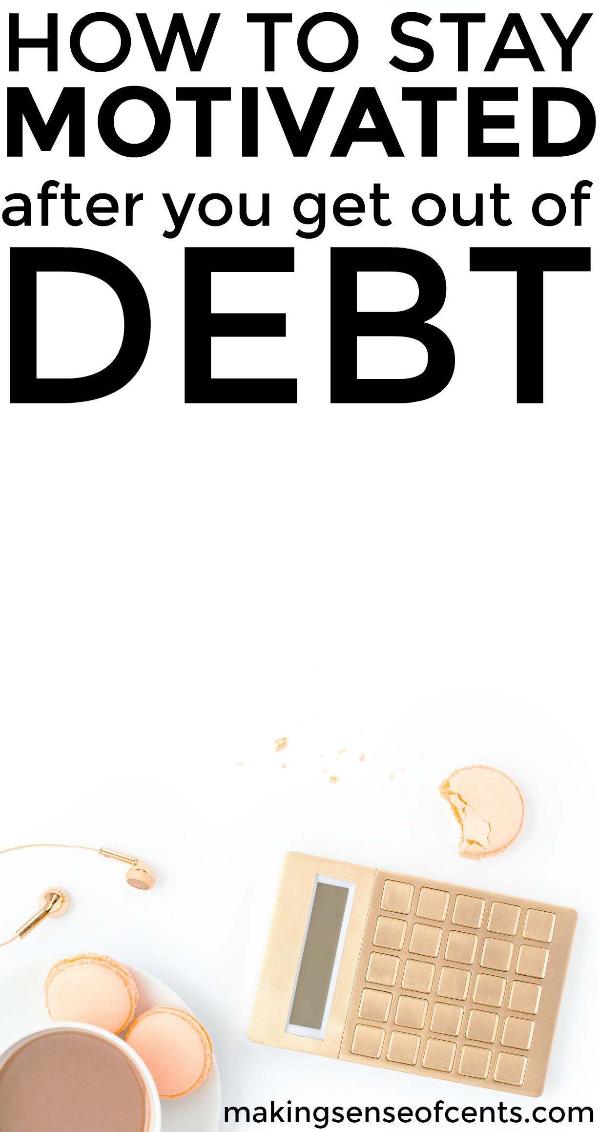 Descubra cómo mantenerse motivado después de salir de la deuda. Esta es una gran lista!
