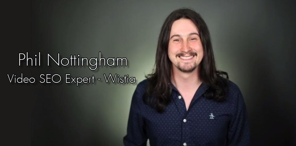 Video SEO Wistia Phil Nottingham estratega de video