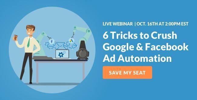 6 trucos para aplastar el seminario web de automatización de anuncios de Google y Facebook