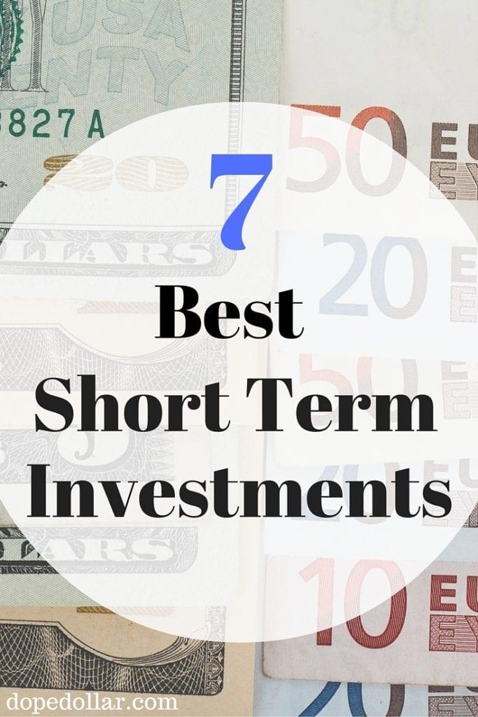 7 Best Short Term Investment Ideas