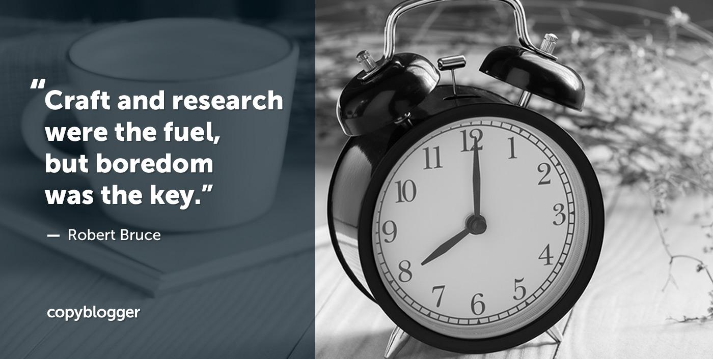 La artesanía y la investigación fueron el combustible, pero el aburrimiento fue la clave. Robert Bruce