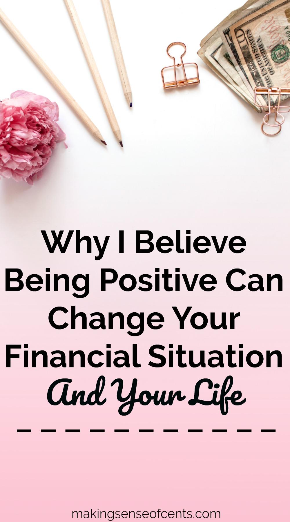 Por qué creo que ser positivo puede cambiar su situación financiera y su vida