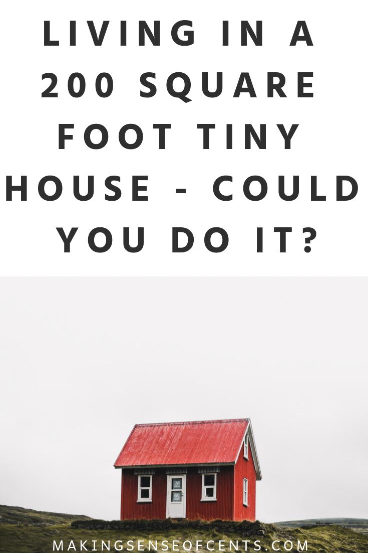 Vivir en una pequeña casa de 200 pies cuadrados: ¿podría hacerlo?