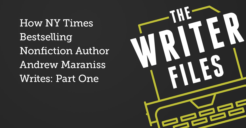 Cómo escribe Andrew Maraniss, autor de no ficción más vendido del NY Times: Primera parte