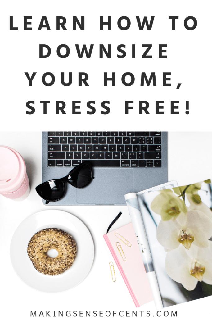 ¡Aprenda a reducir el tamaño de su hogar, sin estrés!