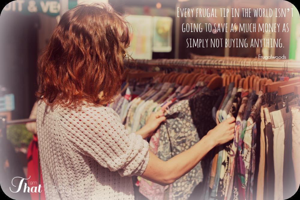 Cada consejo frugal en el mundo no va a ahorrar tanto dinero como simplemente no comprar nada.