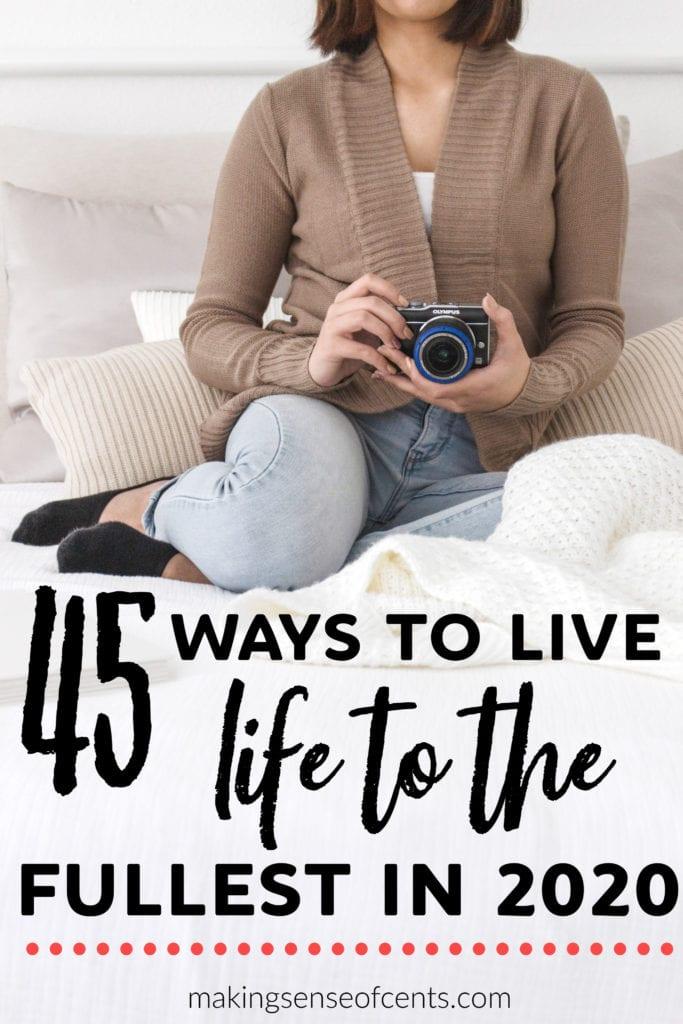 45 maneras de vivir la vida al máximo en 2020