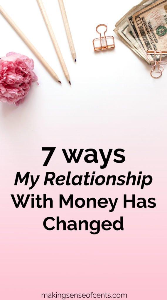 7 formas en que mi relación con el dinero ha cambiado
