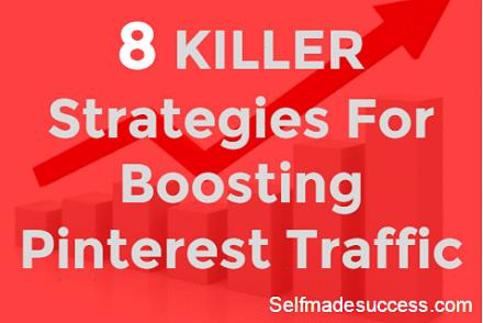 8 Killer Strategies For Boosting Pinterest Traffic