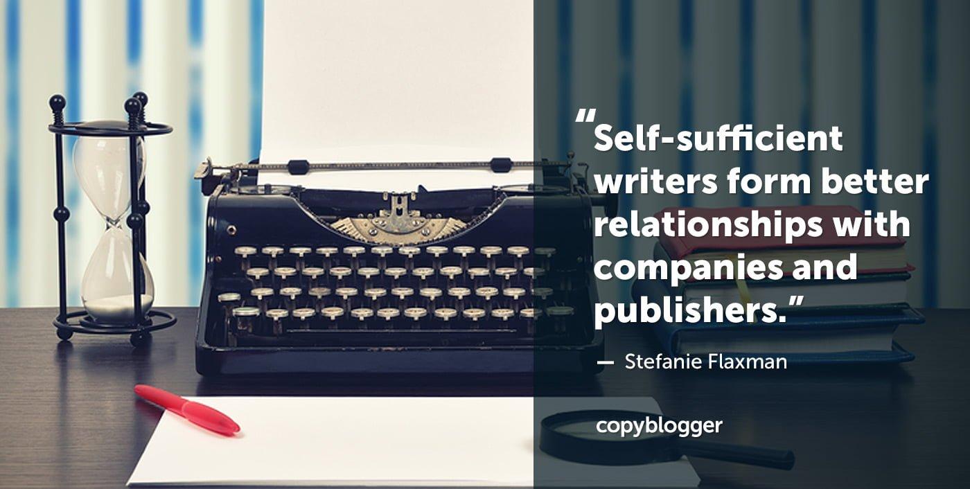 Los escritores autosuficientes forman mejores relaciones con empresas y editores. Stefanie Flaxman