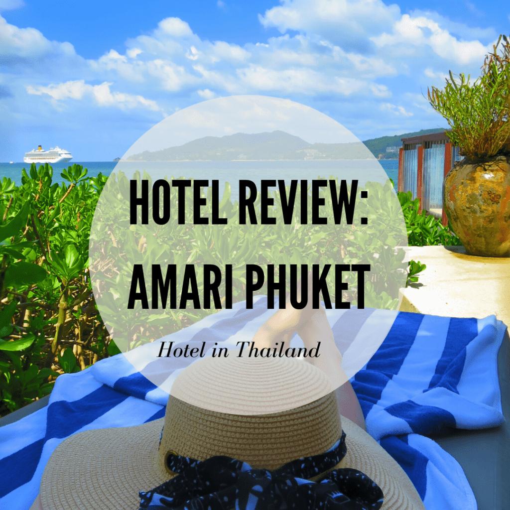 Revisión de Amari Phuket - Retiro de aniversario en Patong, Tailandia - ThinkMaverick