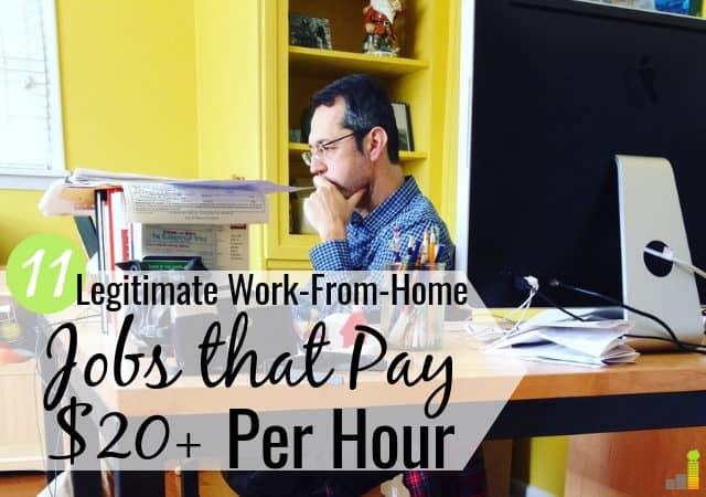 Los trabajos legítimos de trabajo desde casa son una excelente manera de ganar dinero. Aquí hay una lista de las 11 mejores oportunidades de trabajo en el hogar que le permiten ganar $ 20 + por hora.