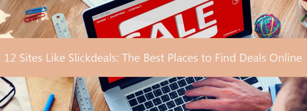 26 sitios como Slickdeals: los mejores lugares para encontrar ofertas en línea