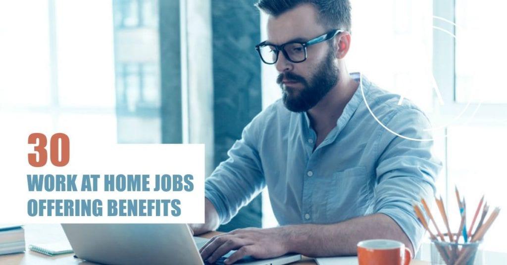 30 Trabajos desde casa Trabajos con beneficios (¡Muchos abren ahora!)