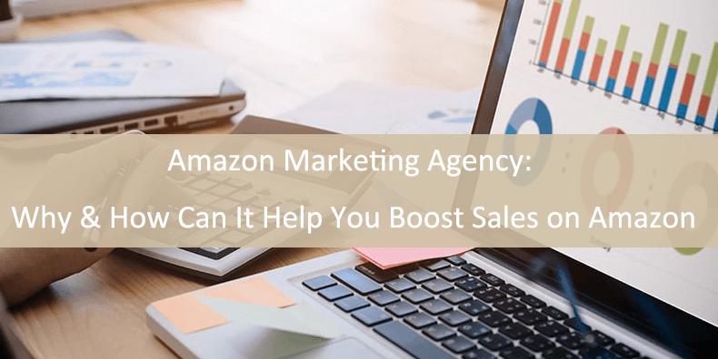 Agencia de marketing de Amazon: por qué y cómo puede ayudarlo a aumentar las ventas en Amazon