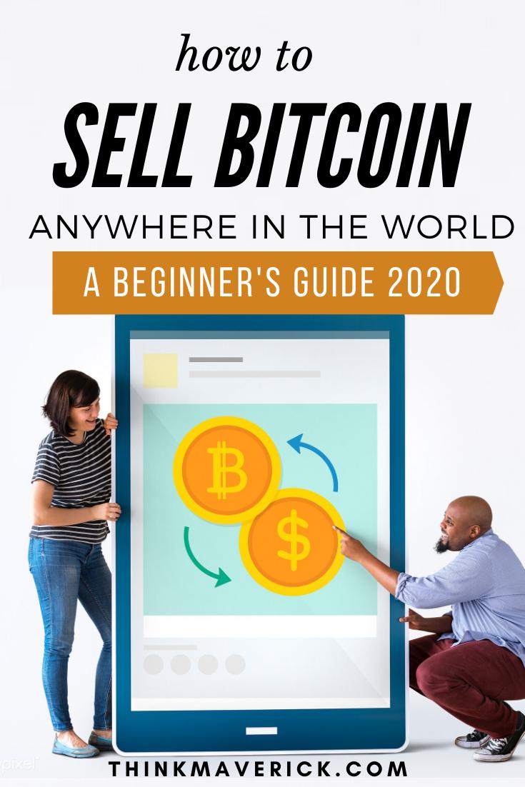 Cómo vender Bitcoin: la guía definitiva para principiantes 2020. thinkmaverick