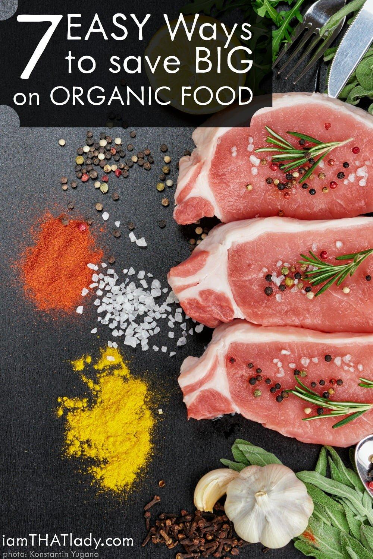 ¡Comer sano y orgánico no tiene que ser costoso! ¡Aquí hay 7 maneras fáciles de ahorrar en grande en alimentos orgánicos!