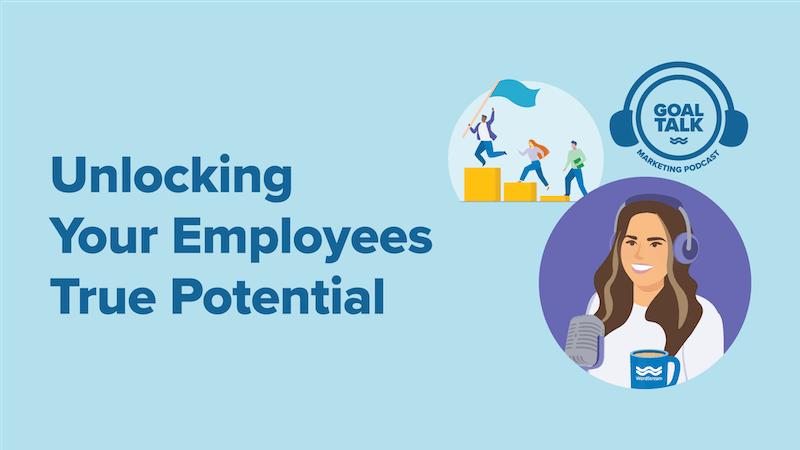 Goal Talk Podcast Episodio 8: Desbloqueando el potencial verdadero de sus empleados