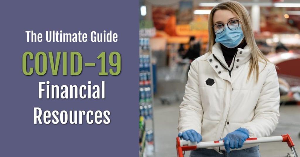 La guía definitiva para los recursos financieros de COVID-19