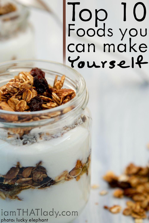 ¿Tratando de comenzar a hacer más alimentos en casa? ¡Eche un vistazo a estos 10 alimentos principales que puede hacer usted mismo muy fácilmente!