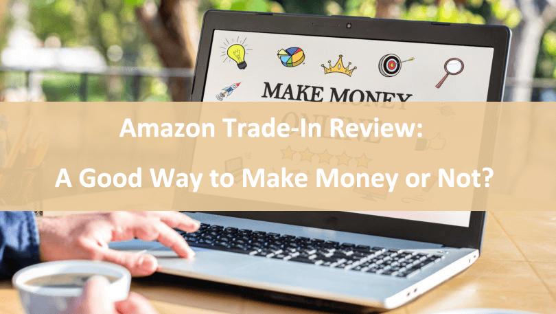 Revisión de intercambio de Amazon: ¿Una buena forma de ganar dinero o no?