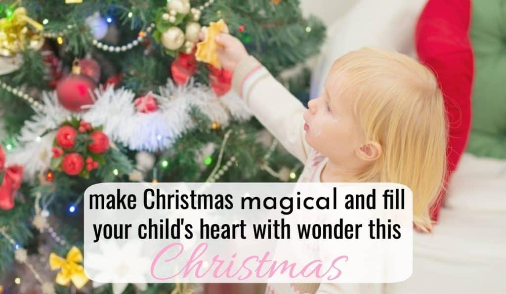 Cómo hacer que la Navidad sea mágica para un niño ¡Llena el corazón de tu hijo de maravilla! por Shelley en AFamilyMeeting.com