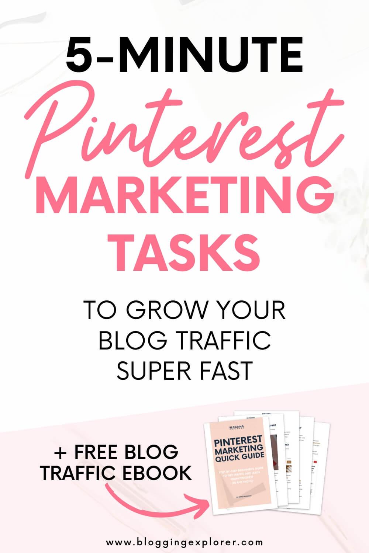 Tareas rápidas de estrategia de marketing de Pinterest que puede completar en 5 minutos: aprenda a aumentar el tráfico de su blog más rápido con consejos y trucos probados para principiantes