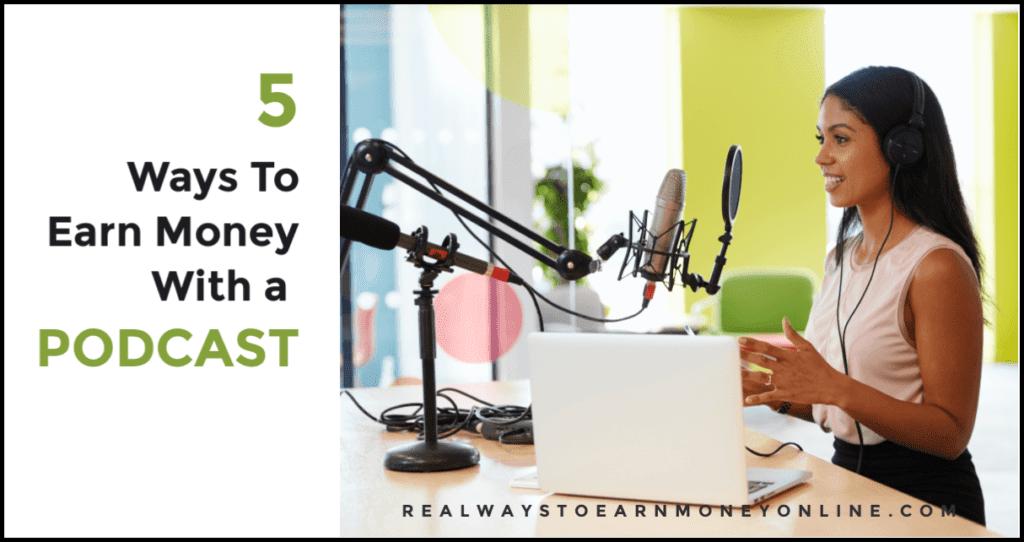 5 maneras de ganar dinero con un podcast