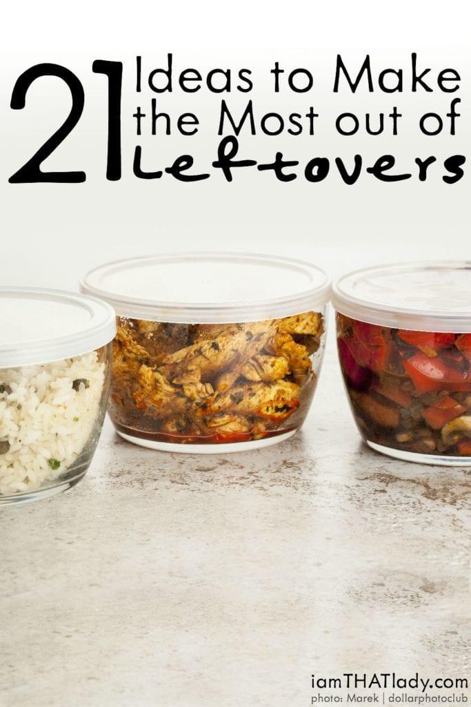 ¡No tires esa comida sobrante! ¡Aquí hay 21 ideas para aprovechar al máximo las sobras!