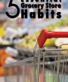 5 hábitos esenciales de la tienda de comestibles