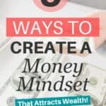 Cómo cambiar su mentalidad de dinero para atraer riqueza