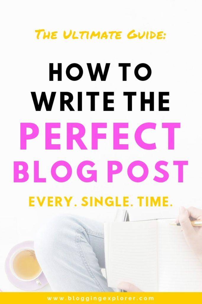 Cómo escribir la publicación de blog perfecta cada vez: la guía definitiva para bloggers
