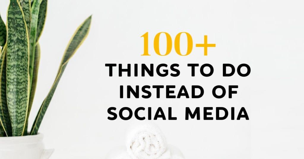 Más de 100 cosas que hacer en lugar de las redes sociales
