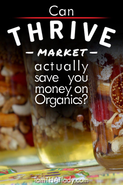 ¿Has echado un vistazo a Thrive Market? ¡Averigüe si realmente pueden ahorrarle dinero en alimentos orgánicos!