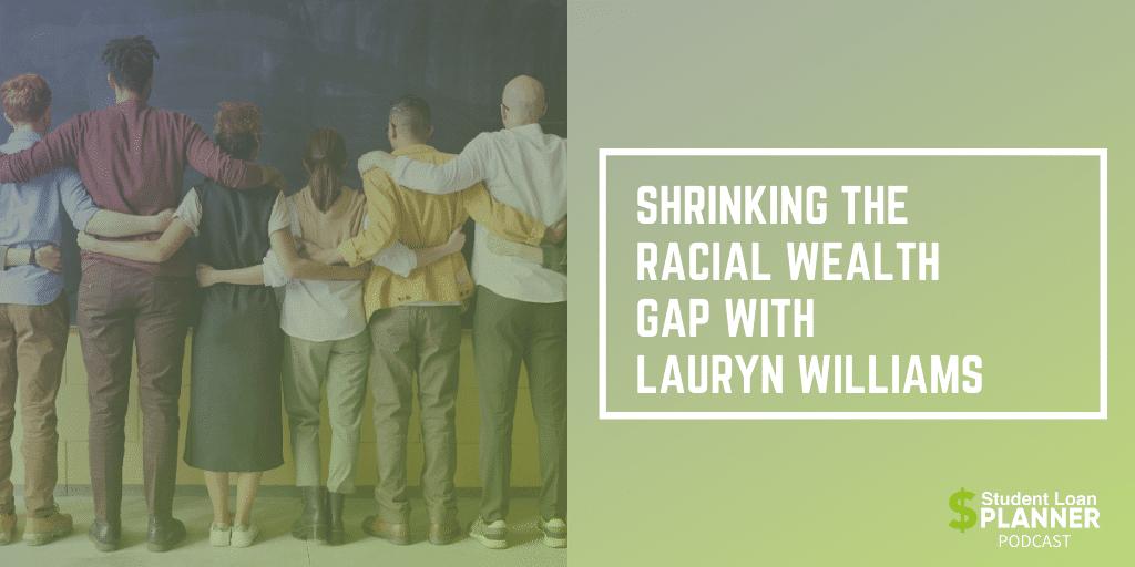 Reducir la brecha racial de riqueza con Lauryn Williams
